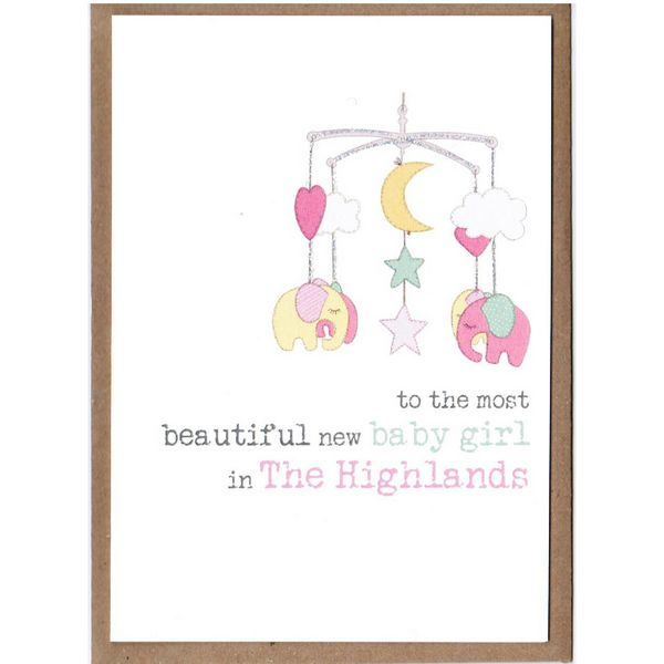 To The Most Beautiful New Baby Girl In The Highlands Card