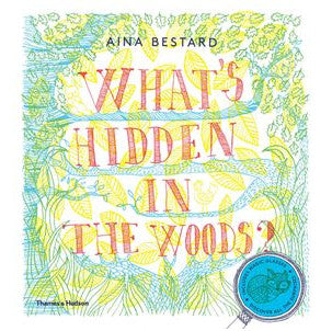 What's Hidden In The Woods - Aina Bestard