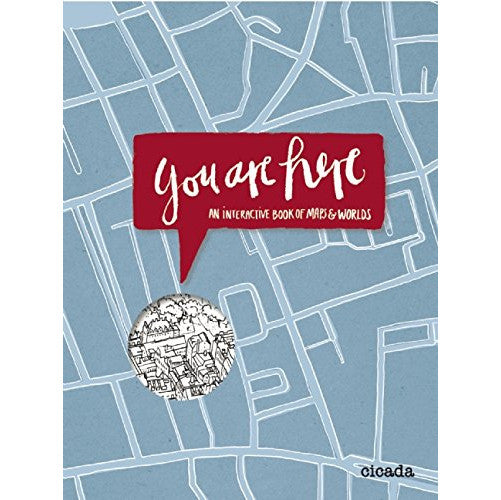 You Are Here An Interactive Book of Maps and Worlds