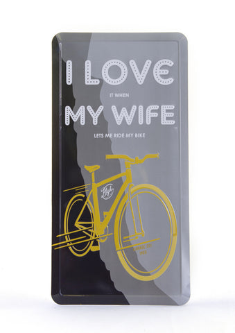 I Love it When... Tin Sign Gift: Road Cyclists, Mountain Bikers, Touring, Downhill, Etc.