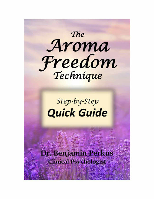 The Aroma Freedom Technique Step-by-Step Quick Guide