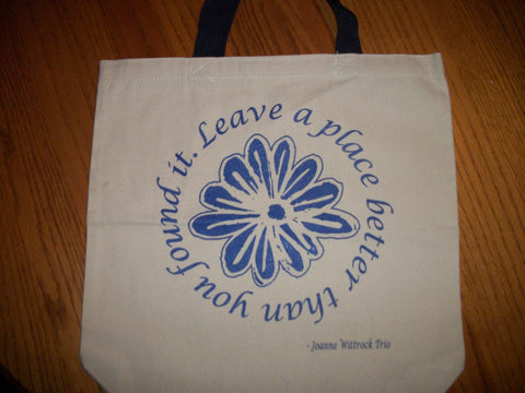 "Canvas Tote - ""Leave a place better than you found it."""