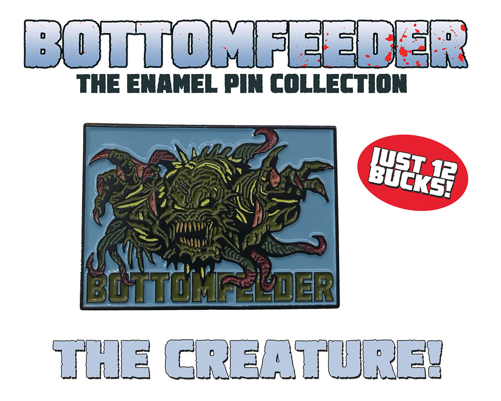 The Creature - Bottomfeeder Enamel Pin Collection - Limited To 50 Pins!