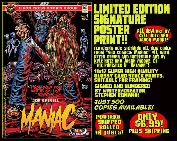 MANIAC LIMITED EDITION 11 X 17 POSTER PRINT! Only $6.99!
