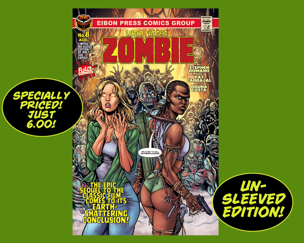 Zombie Issue #8 Un-Sleeved Variant Cover Edition - Only 300 Copies! Just The Comic, No Sleeve/No Extras.