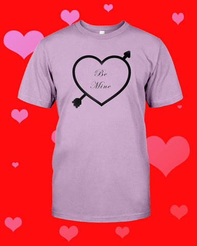 Be Mine, Valentines Day Unisex T-Shirt - Any Color Shirt Available