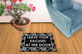 Leave your excuses at the door - Doormat Welcome Floormat