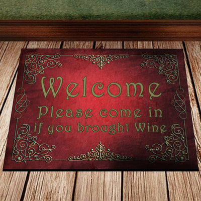 Come In If You Brought Wine -Welcome Floormat