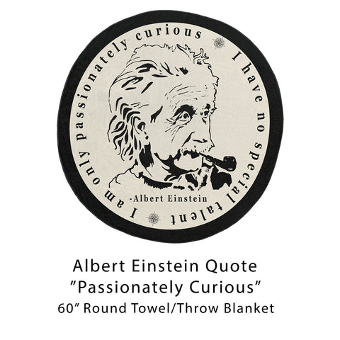 "Einstein ""Passionately Curious"" 60"" Round Microfiber Beach Towel"
