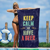 "Keep Calm and Have a Beer 30"" x 60"" Beach Towel"
