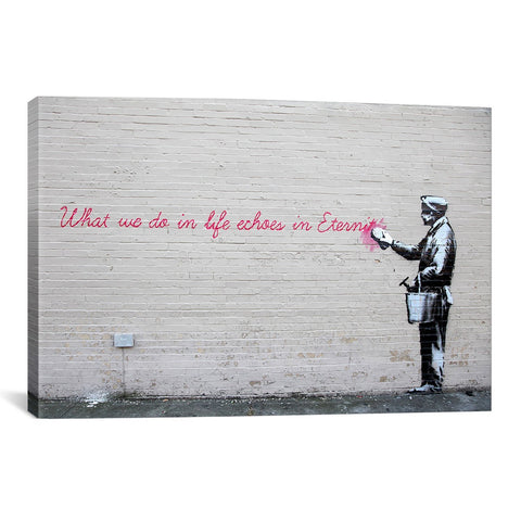 "Banksy, ""What We Do in Life Echoes in Eternity"" 12"" x 8"" x .75"" Canvas Gallery Wrap Print"