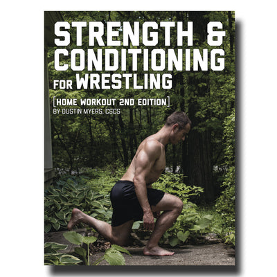 Wrestling Strength - Home Workout Edition Volume 2 | E-Book By Dustin Myers, CSCS
