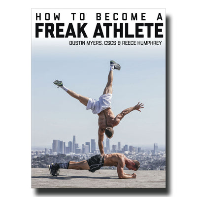 How to Become a Freak Athlete | E-Book By by Dustin Myers, CSCS & Reece Humphrey
