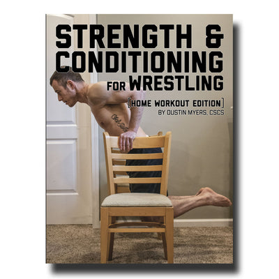 Wrestling Strength - Home Workout Edition | E-Book By Dustin Myers, CSCS