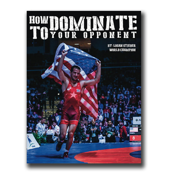 Dominate Your Opponent | E-Book By Logan Steiber