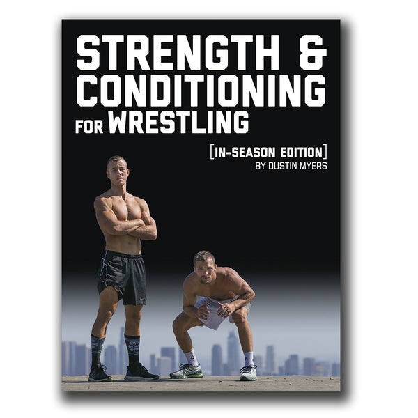 Strength and Conditioning for Wrestling: In Season Edition | E-Book by Dustin Myers