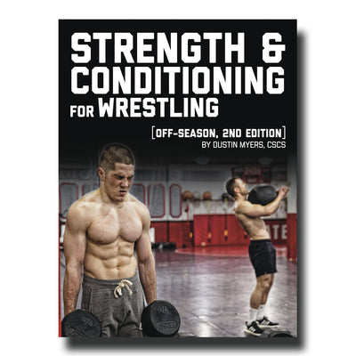 Strength and Conditioning for Wrestling: Off Season 2nd Edition | E-Book by Dustin Myers
