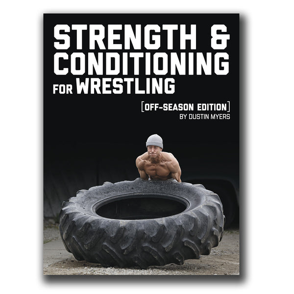 Strength and Conditioning for Wrestling: Off Season Edition | E-Book by Dustin Myers