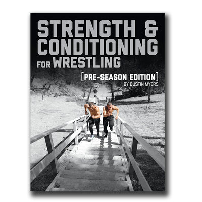 Strength & Conditioning for Wrestling: PRESEASON Edition | E-Book By Dustin Myers