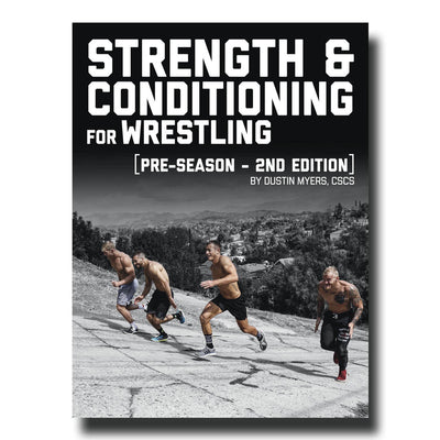 Strength & Conditioning for Wrestling: PRE-SEASON 2nd Edition, 2019 | E-Book By Dustin Myers