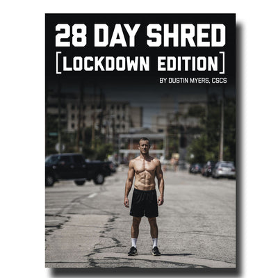 28 Day Shred: Lockdown Edition | E-Book By Dustin Myers, CSCS
