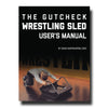 The GutCheck Wrestling Sled Users Manual | E-Book by Dustin Myers