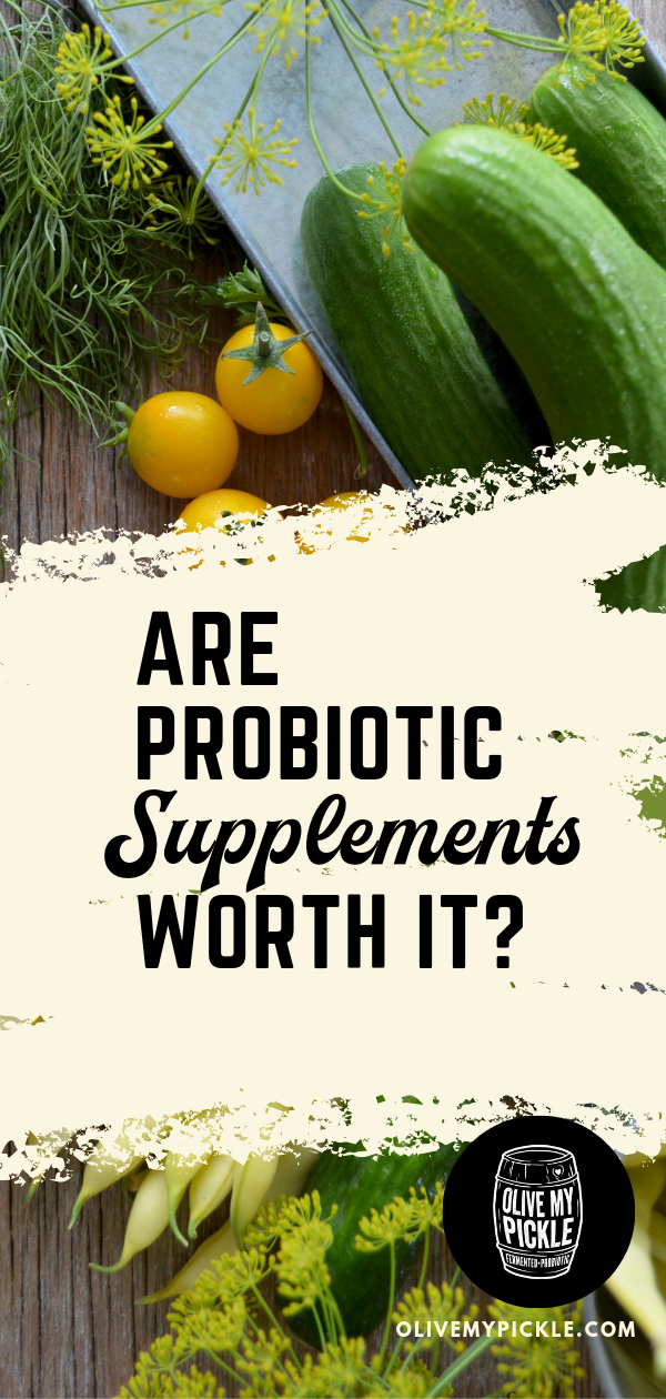 Are Probiotic Supplements Better For My Gut than Probiotic Foods