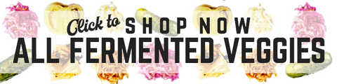 click here to shop all fermented vegetables