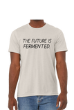 The Future Is Fermented T-Shirt