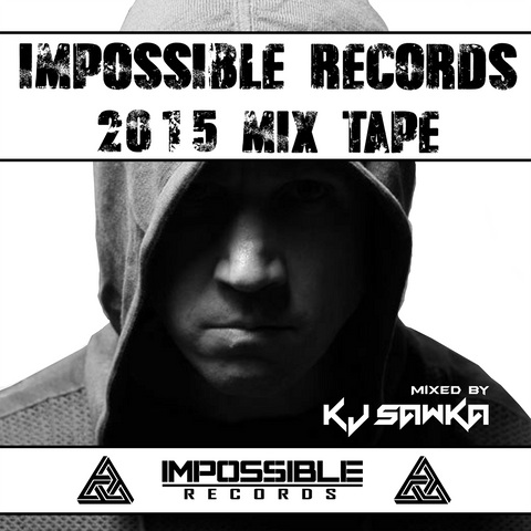 Impossible Records 2015 MixTape Mixed By KJ Sawka