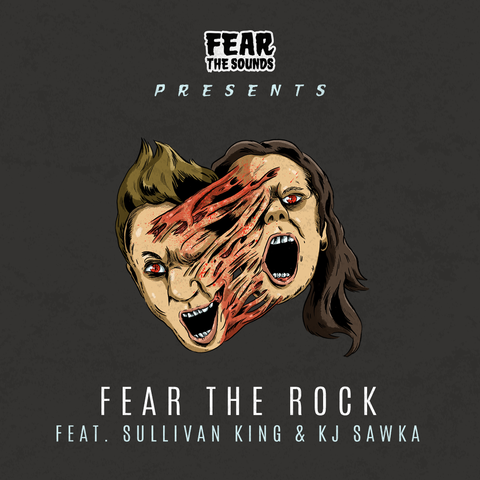 FEAR THE ROCK - KJ Sawka & Sullivan King