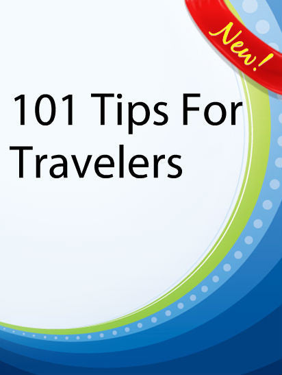 101 Tips For Travelers  PLR Ebook