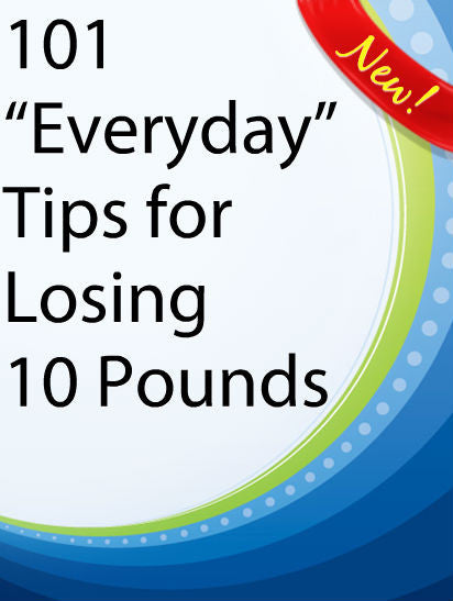 "101 ""Everyday"" Tips for Losing 10 Pounds  PLR Ebooks"