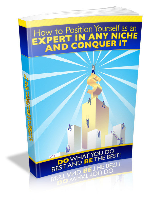How to Position Yourself as an Expert in Any Niche and Conquer It