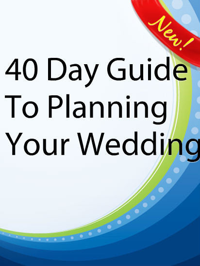 40 Day Guide To Planning Your Wedding  PLR Ebook