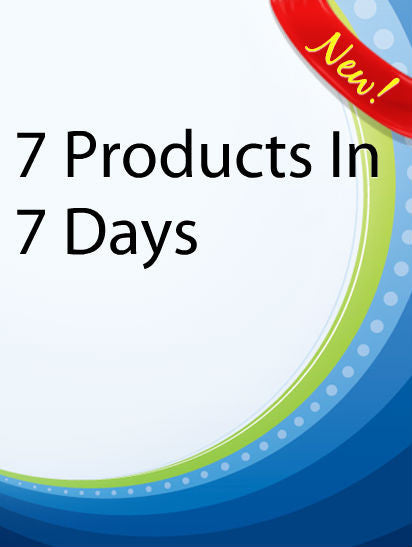 7 Products In 7 Days  PLR Ebook