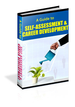 A Guide To Self-Assessment and Career Development