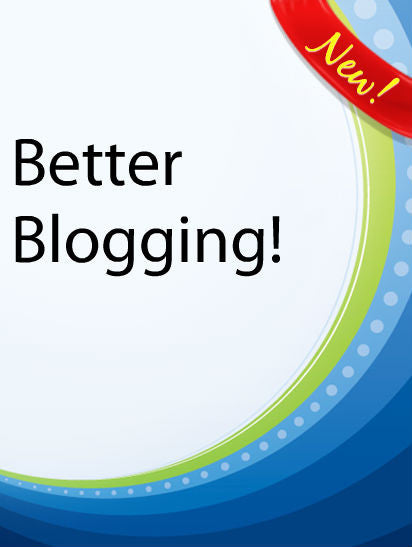 Better Blogging  PLR Ebook