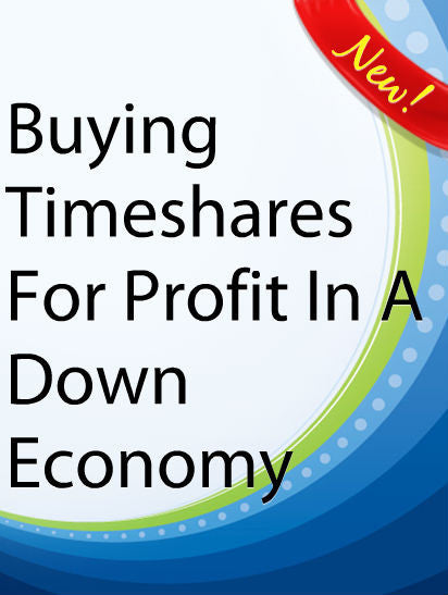 Buying Timeshares In A Down Economy  PLR Ebook
