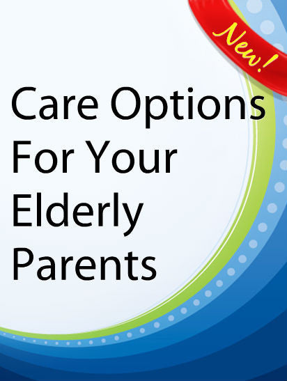 Care Options For Your Elderly Parents  PLR Ebook