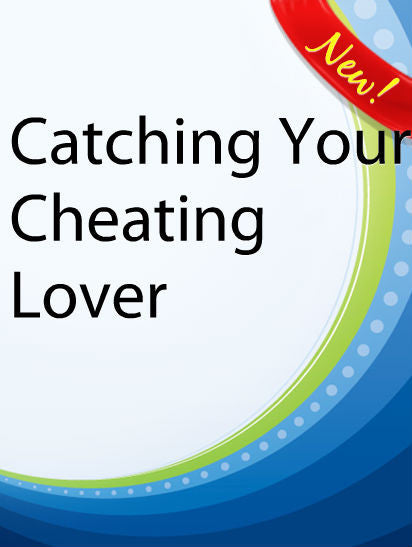 Catching Your Cheating Lover  PLR Ebook
