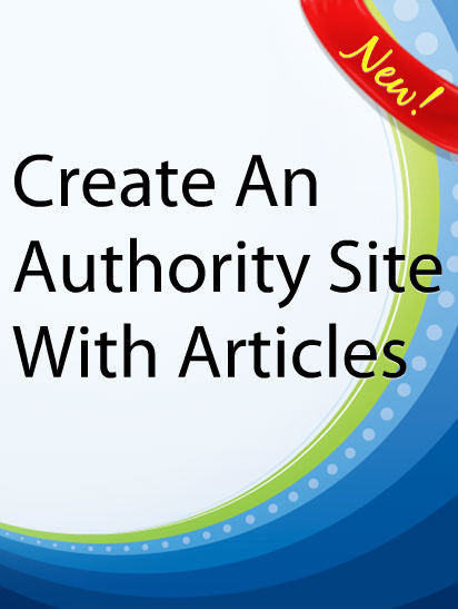 Create An Authority Site With Articles  PLR Ebook