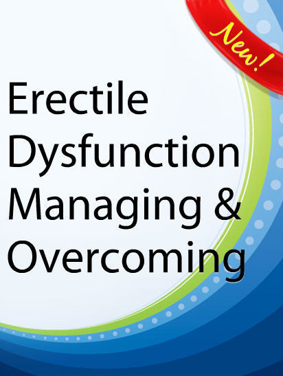 Erectile Dysfunction Managing & Overcoming  PLR Ebook