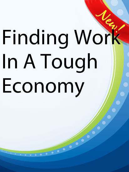 Finding Work In A Tough Economy  PLR Ebook