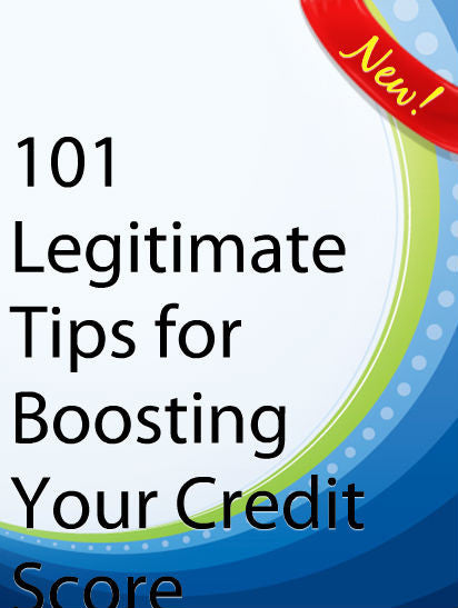 101 Legitimate Tips for Boosting Your Credit Score  PLR Ebook