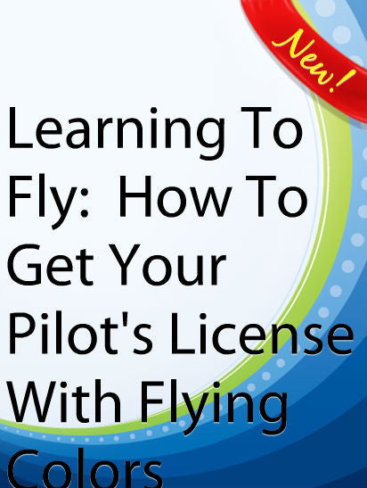 Getting Your Pilots License  PLR Ebook