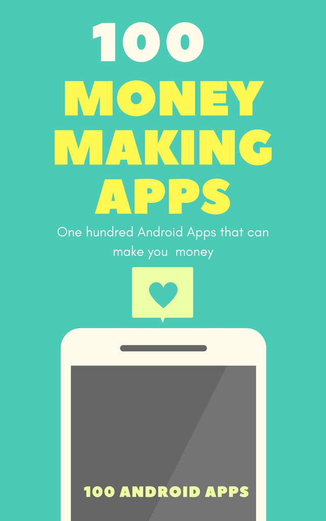 100 Android Apps That Can Make You Money (eBook)