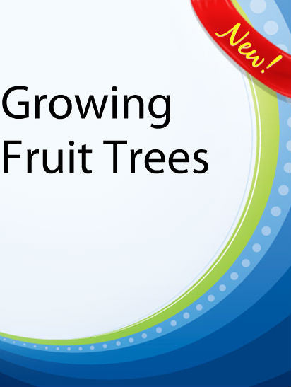 Growing Fruit Trees  PLR Ebook