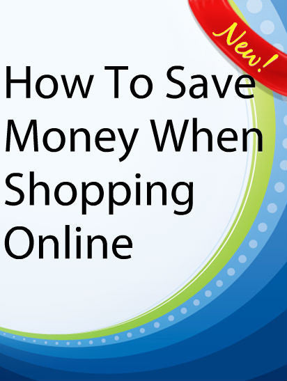 How To Save Money When Shopping Online  PLR Ebook