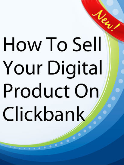 How To Sell Your Digital Product On Clickbank  PLR Ebook